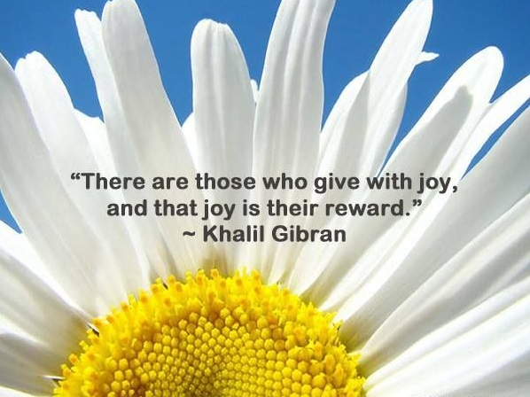 There are those who give with joy, and that joy is their reward.