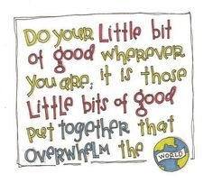 Do your little bit of good...